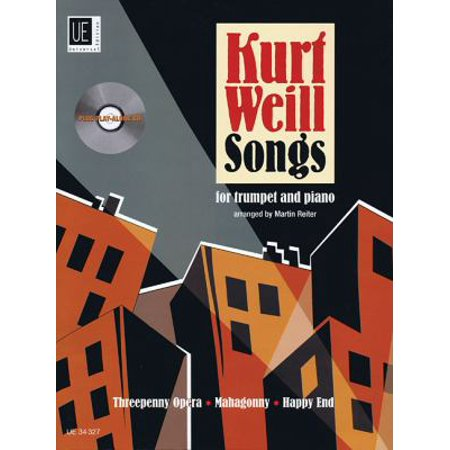Kurt Weill Songs: for trumpet or flugelhorn and piano / fur trompete oder flugelhorn und Klavie