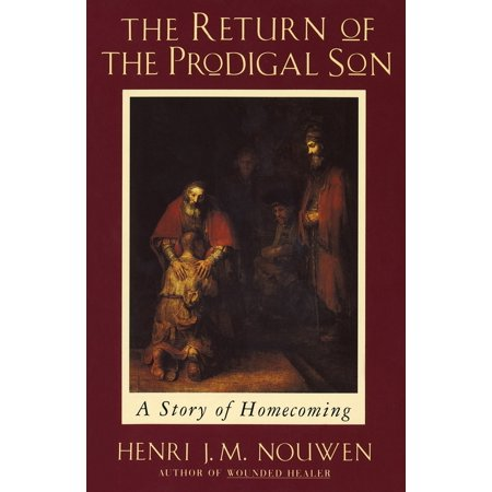 The Return of the Prodigal Son : A Story of