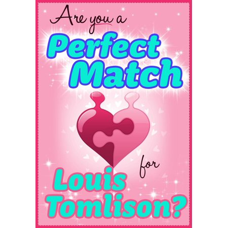 Are You a Perfect Match for Louis Tomlinson? - 100% Unofficial and Unauthorized Interactive Personality Love Trivia Quiz Game Book - eBook](Louis Tomlinson Halloween 2017)