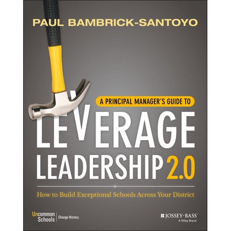 A Principal Manager's Guide to Leverage Leadership 2.0 : How to Build Exceptional Schools Across Your District ()