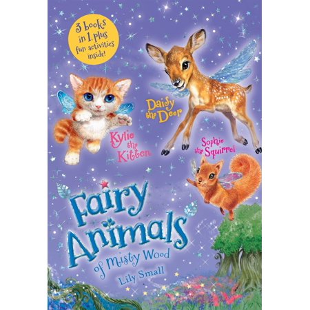 Squirrels Animals - Kylie the Kitten, Daisy the Deer, and Sophie the Squirrel 3-Book Bindup : Fairy Animals of Misty Wood