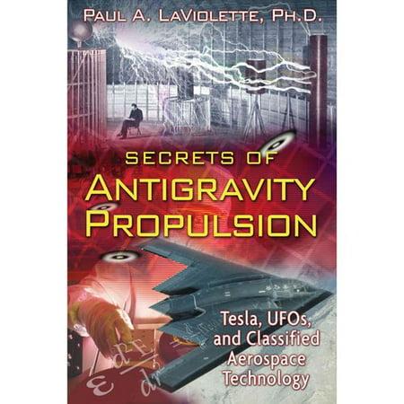 Secrets Of Antigravity Propulsion  Tesla  Ufos  And Classified Aerospace Technology