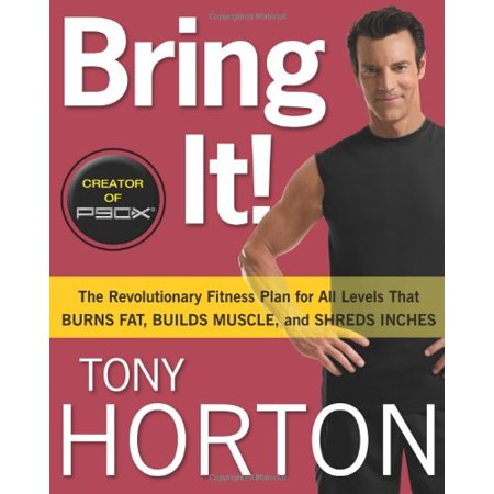 Bring It!: The Revolutionary Fitness Plan for All Levels That Burns Fat, Builds Muscle, and Shreds