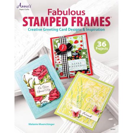 Fabulous Stamped Frames : Creative Greeting Card Designs & Inspiration
