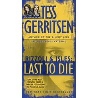 Last to Die (with bonus short story John Doe) : A Rizzoli & Isles Novel