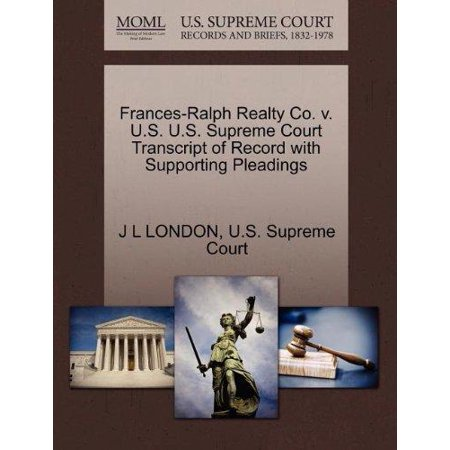 Frances Ralph Realty Co  V  U S  U S  Supreme Court Transcript Of Record With Supporting Pleadings