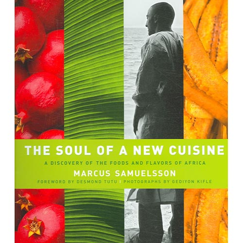 The Soul of a New Cuisine: A Discovery of the Foods and Flavors of Africa