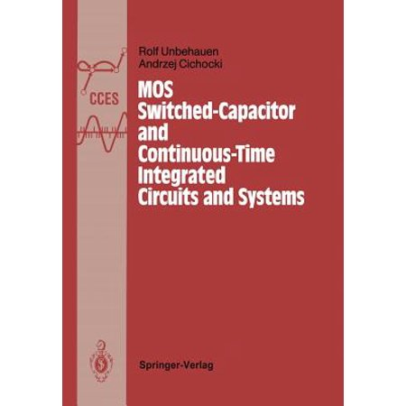Mos Switched-Capacitor and Continuous-Time Integrated Circuits and Systems : Analysis and (Switched Capacitor Filters Theory Analysis And Design)