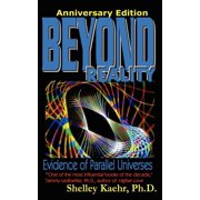 Beyond Reality : Evidence of Parallel Universes Beyond Reality: Evidence of Parallel Universes
