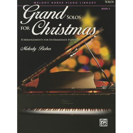 Grand Solos for Christmas, Bk 5 : 8 Arrangements for Intermediate Piano