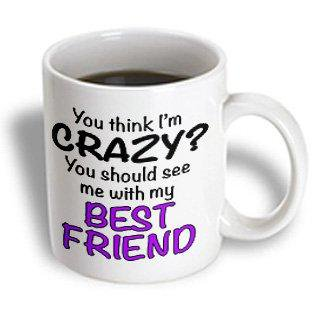 3dRose You think Im crazy you should see me with my best friend, Purple, Ceramic Mug,