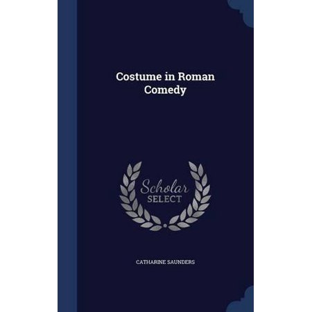 Costume in Roman Comedy - Comedy Costumes