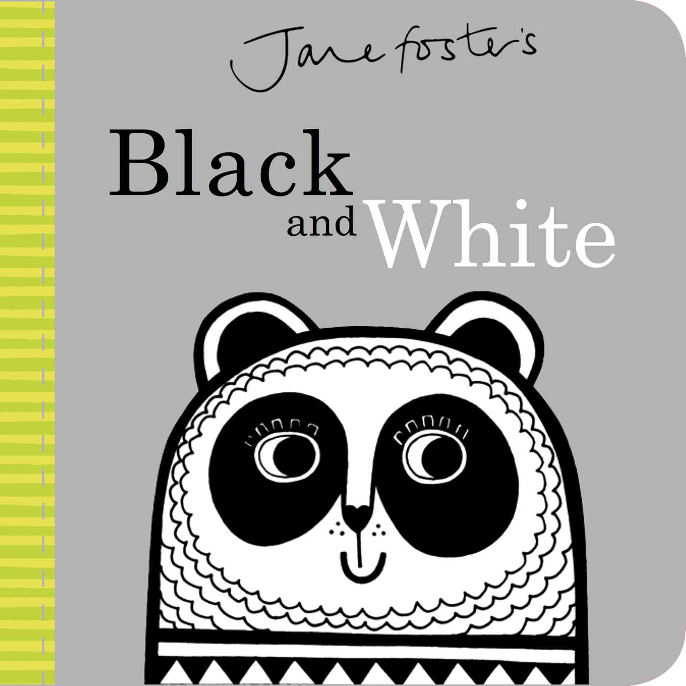 Jane Foster's Black and White (Board Book)