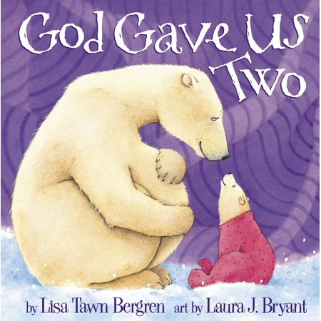 God Gave Us Two (Hardcover) (All Gave Some Some Gave All Tattoo)