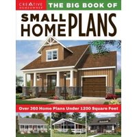 The Big Book of Small Home Plans : Over 360 Home Plans Under 1200 Square Feet (Paperback)