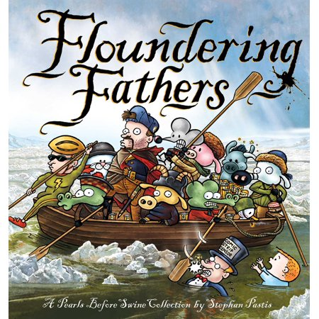 Floundering Fathers : A Pearls Before Swine
