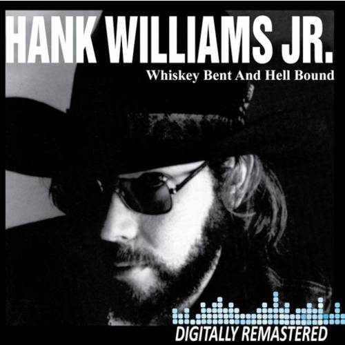 Whiskey Bent And Hell Bound (Remaster)