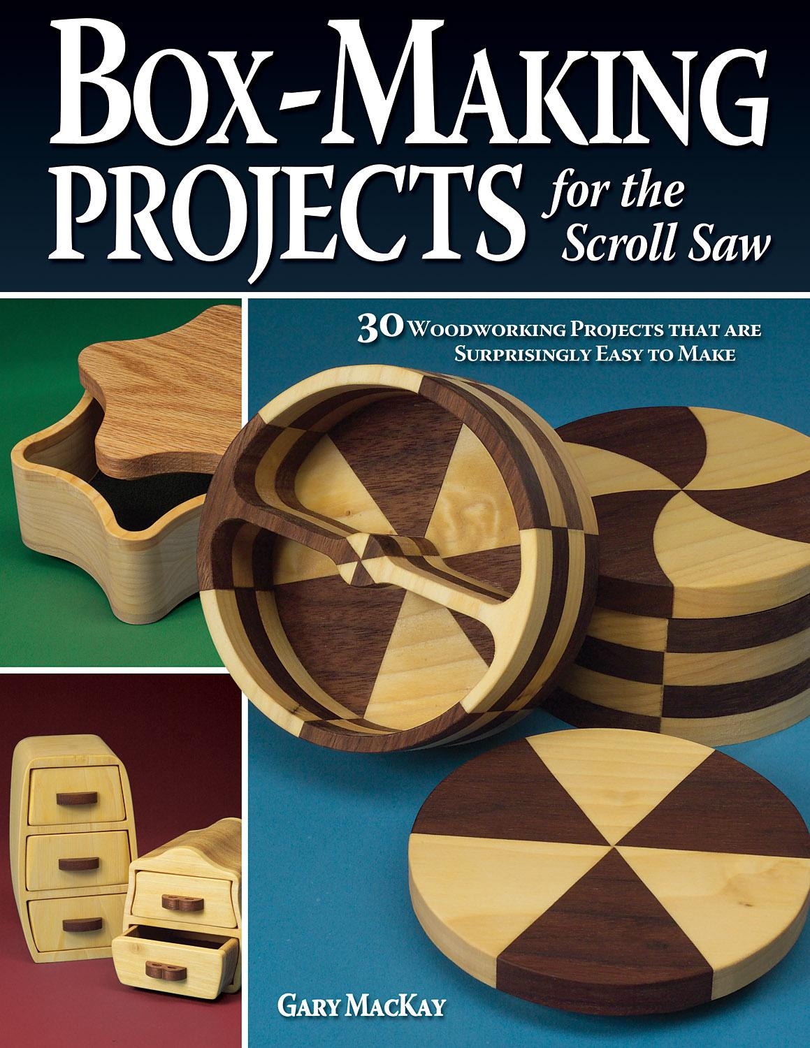 Box-Making Projects for the Scroll Saw: 30 Woodworking Projects That Are Surprisingly Easy to Make (Paperback) by Fox Chapel Publishing