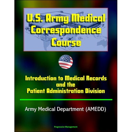 U.S. Army Medical Correspondence Course: Introduction to Medical Records and the Patient Administration Division - Army Medical Department (AMEDD) -