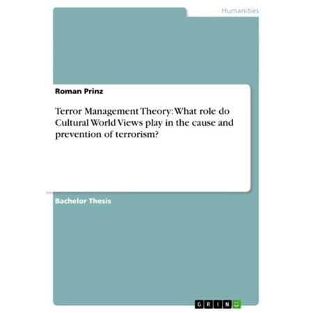 - Terror Management Theory: What role do Cultural World Views play in the cause and prevention of terrorism? - eBook