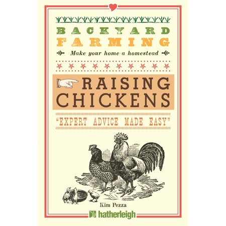 Backyard Farming: Raising Chickens : From Building Coops to Collecting Eggs and
