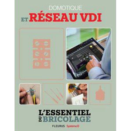 Domotique et réseau VDI (L'essentiel du bricolage) - eBook