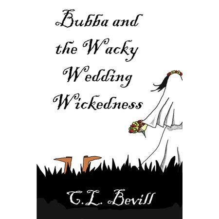 Bubba and the Wacky Wedding Wickedness - - Bubba The Hut