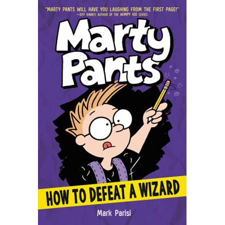 Marty Pants: How to Defeat a Wizard (Hardcover)