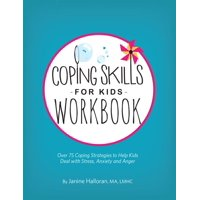 Coping Skills for Kids Workbook : Over 75 Coping Strategies to Help Kids Deal with Stress, Anxiety and Anger (Paperback)
