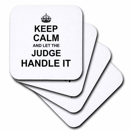3dRose Keep Calm and Let the Judge Handle it fun funny career court job pride - Soft Coasters, set of 4 Soft Court Accessories