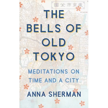 The Bells of Old Tokyo : Meditations on Time and a City Tokyo Time Zone
