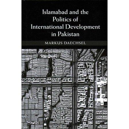 Islamabad and the Politics of International Development in Pakistan -  Walmart.com
