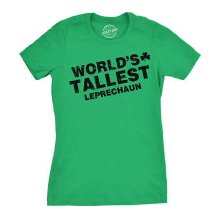 Women's World's Tallest Leprechaun T-Shirt - Funny Saint Patricks Girls - Girl Leprechaun