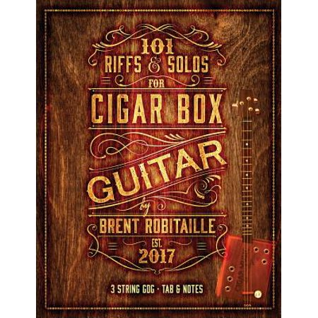 101 Riffs & Solos for Cigar Box Guitar : Essential Lessons for 3 String Slide Cigar Box -