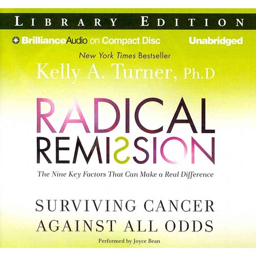 Radical Remission: Surviving Cancer Against All Odds; Library Edition
