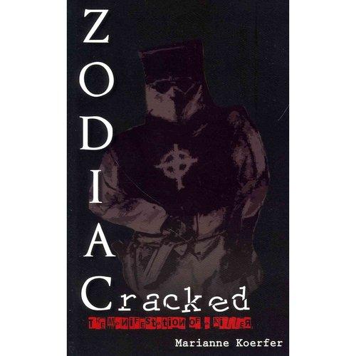 Zodiac Cracked: The Manisfestation of a Killer