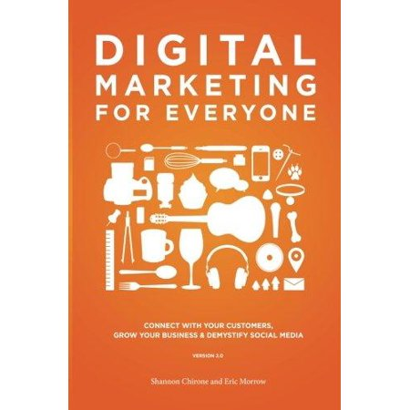 Digital Marketing For Everyone  Connect With Your Customers  Grow Your Business   Demystify Social Media