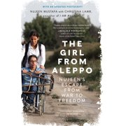 The Girl from Aleppo : Nujeen's Escape from War to Freedom (Paperback)