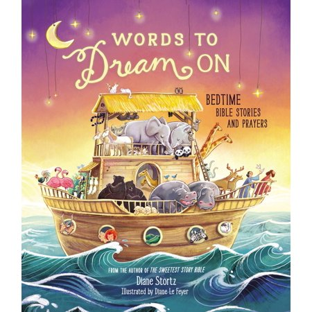 Words to Dream on : Bedtime Bible Stories and Prayers
