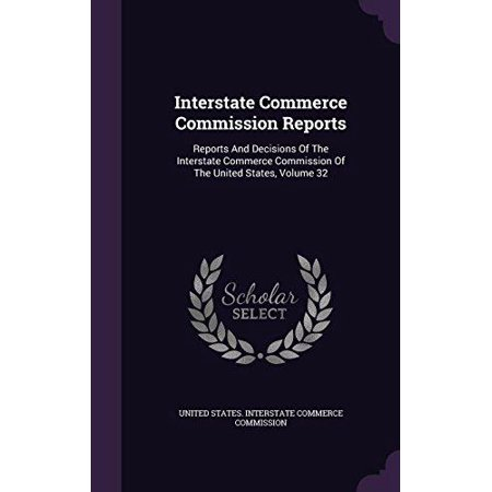 Interstate Commerce Commission Reports: Reports and Decisions of the Interstate Commerce Commission of the United States, Volume 32 - image 1 of 1