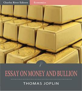 An Essay on Money and Bullion - eBook