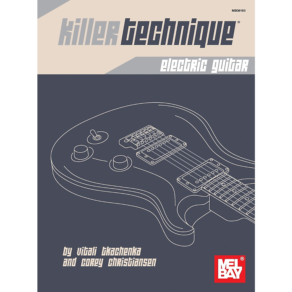 Mel Bay Killer Technique: Electric Guitar by