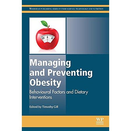 Managing And Preventing Obesity  Behavioural Factors And Dietary Interventions