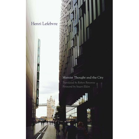 Marxist Thought and the City (The Right To The City Henri Lefebvre)