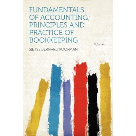 Fundamentals Of Accounting  Principles And Practice Of Bookkeeping Volume 1