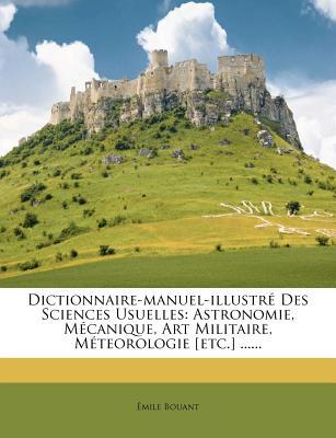 Dictionnaire Manuel Illustre Des Sciences Usuelles border=