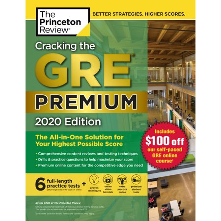 Cracking the GRE Premium Edition with 6 Practice Tests, 2020 : The All-in-One Solution for Your Highest Possible