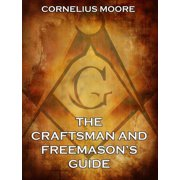 The Craftsman and Freemason's Guide - eBook