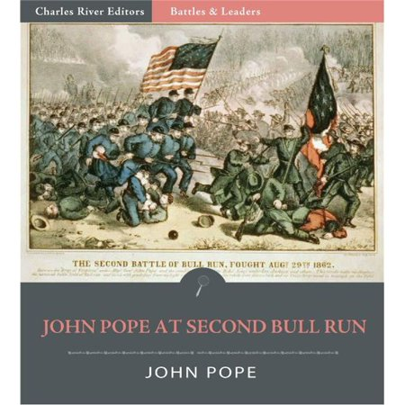 Battles & Leaders of the Civil War: General John Pope at the Second Battle of Bull Run -