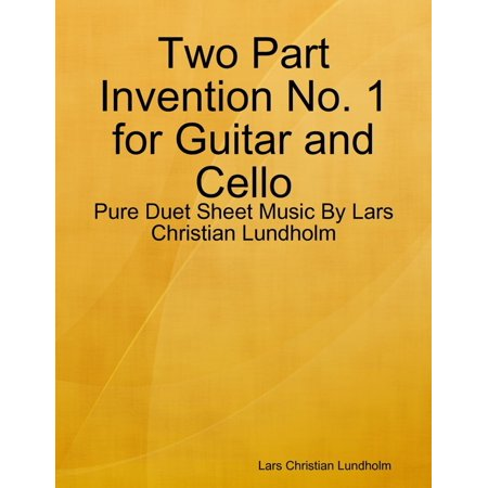 Two Part Invention No. 1 for Guitar and Cello - Pure Duet Sheet Music By Lars Christian Lundholm - eBook
